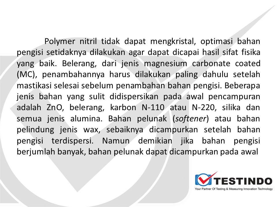 Polymer nitril tidak dapat mengkristal, optimasi bahan pengisi setidaknya dilakukan agar dapat dicapai hasil sifat fisika yang baik.