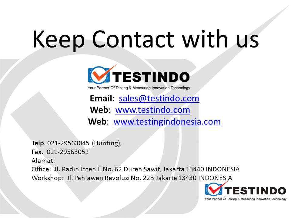 Keep Contact with us Email: sales@testindo.com. Web: www.testindo.com. Web: www.testingindonesia.com.