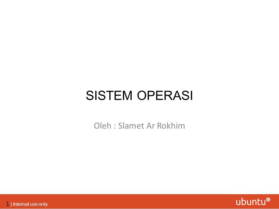 SISTEM OPERASI Oleh : Slamet Ar Rokhim