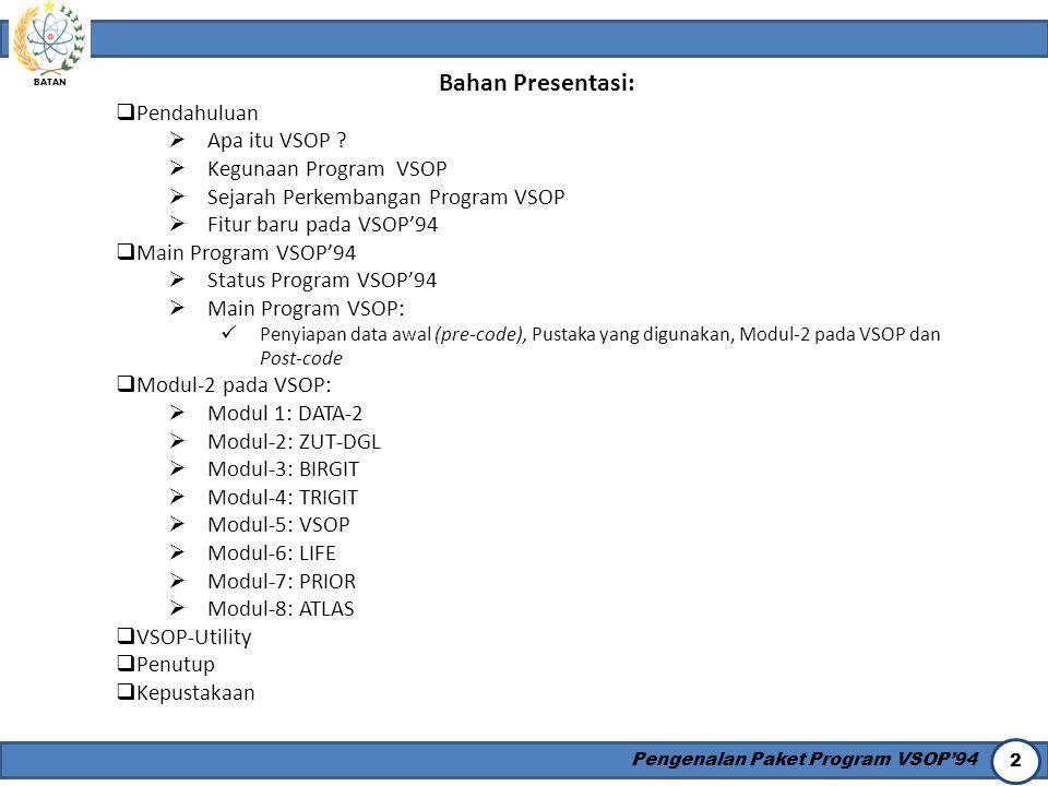 Bahan Presentasi: Pendahuluan Apa itu VSOP Kegunaan Program VSOP