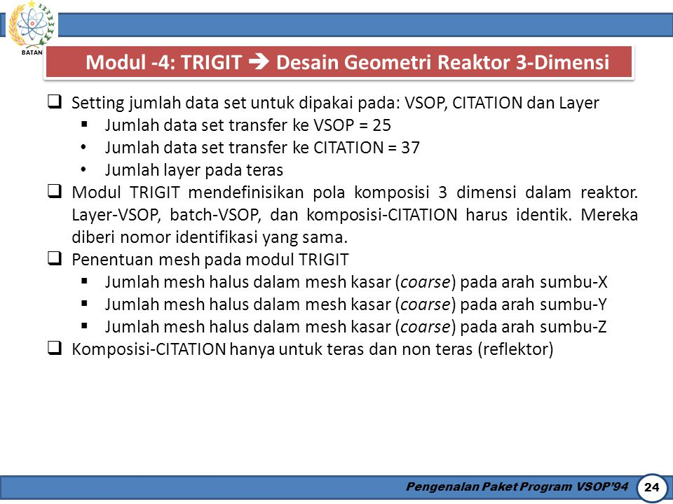 Modul -4: TRIGIT  Desain Geometri Reaktor 3-Dimensi