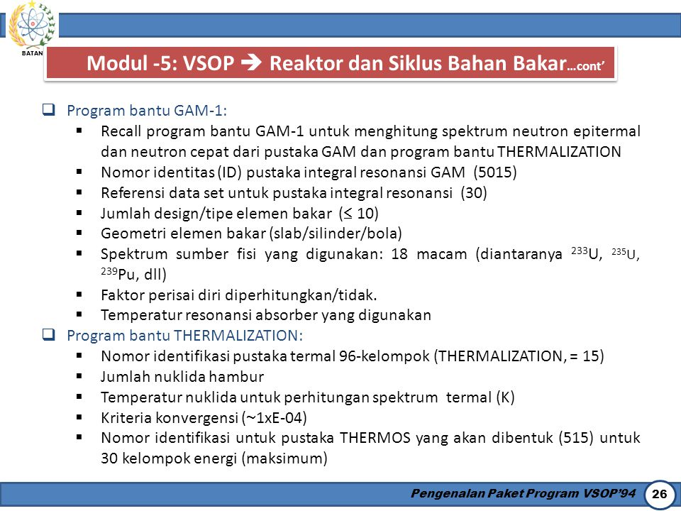Modul -5: VSOP  Reaktor dan Siklus Bahan Bakar…cont'