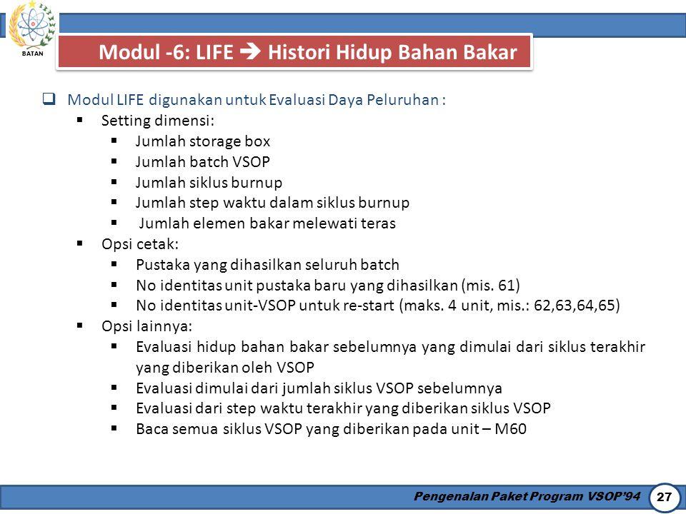 Modul -6: LIFE  Histori Hidup Bahan Bakar