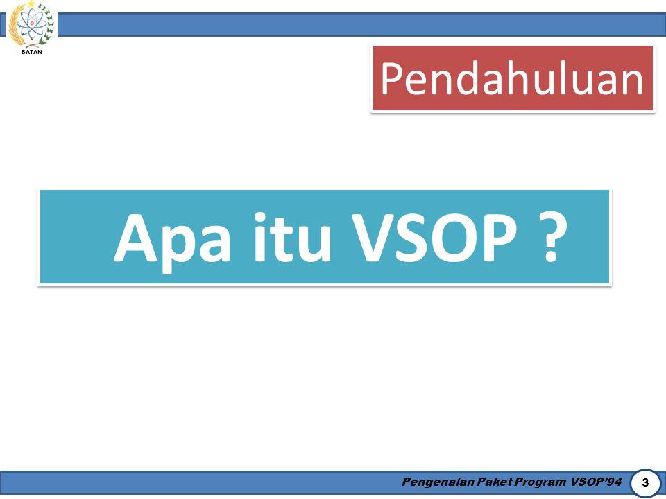 Pendahuluan Apa itu VSOP Pengenalan Paket Program VSOP'94
