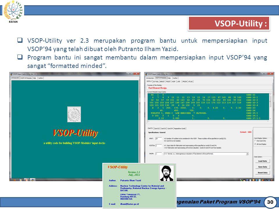 VSOP-Utility : VSOP-Utility ver 2.3 merupakan program bantu untuk mempersiapkan input VSOP'94 yang telah dibuat oleh Putranto Ilham Yazid.