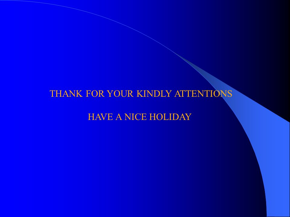 THANK FOR YOUR KINDLY ATTENTIONS