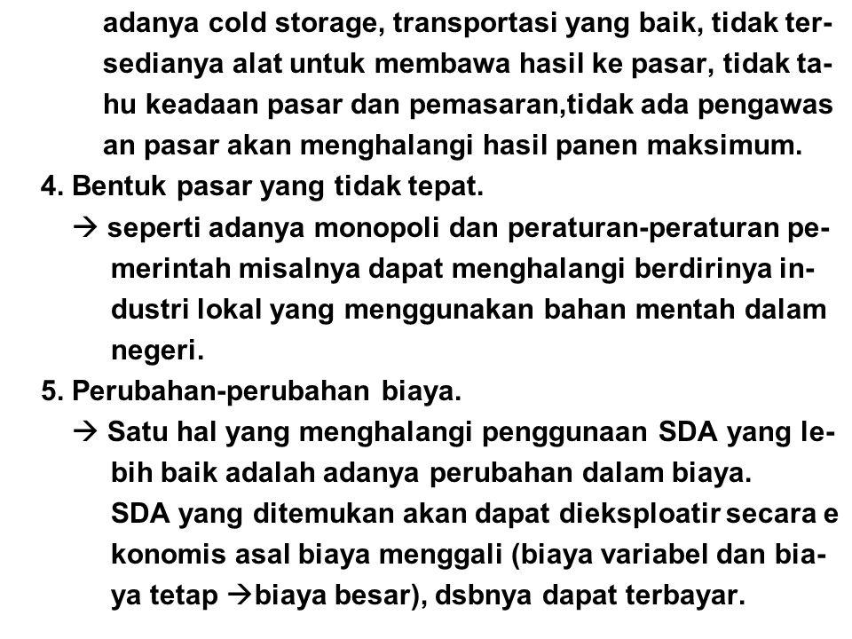 adanya cold storage, transportasi yang baik, tidak ter-