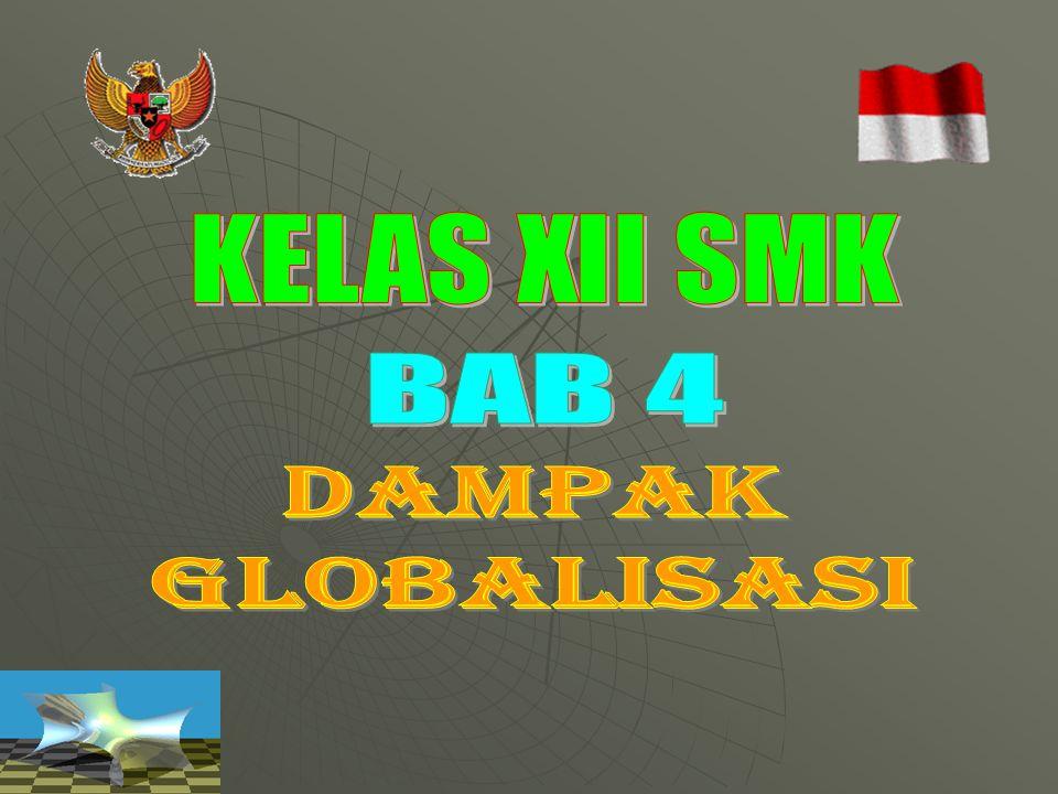 KELAS XII SMK BAB 4 DAMPAK GLOBALISASI