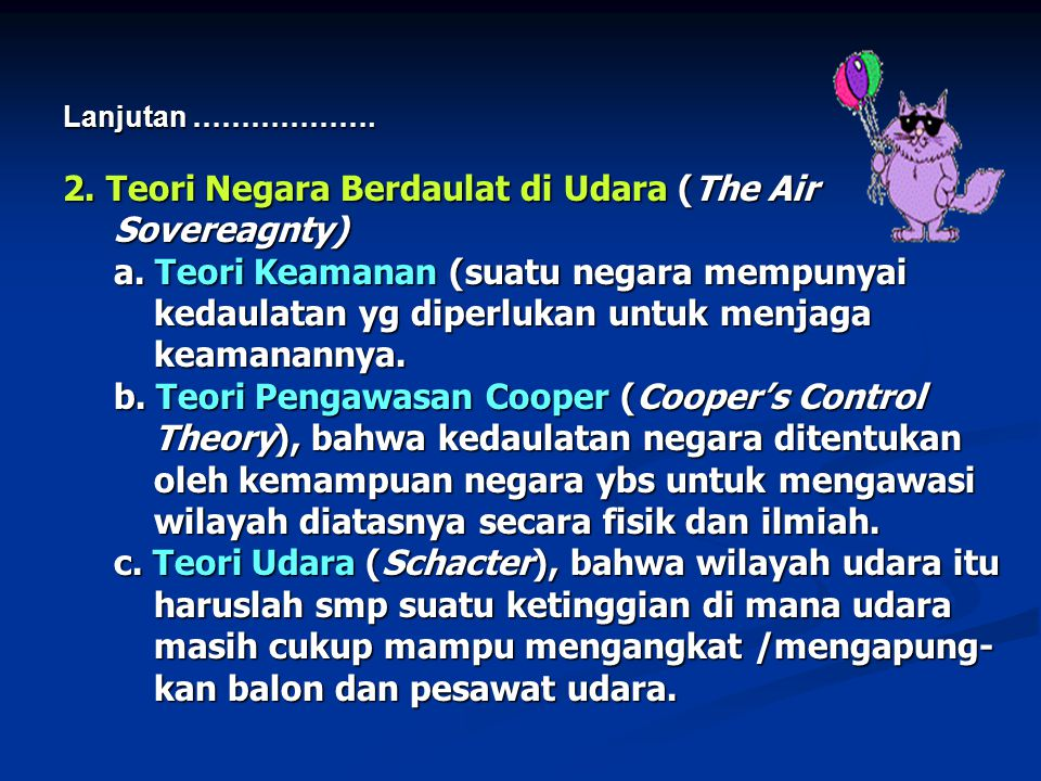 2. Teori Negara Berdaulat di Udara (The Air Sovereagnty)