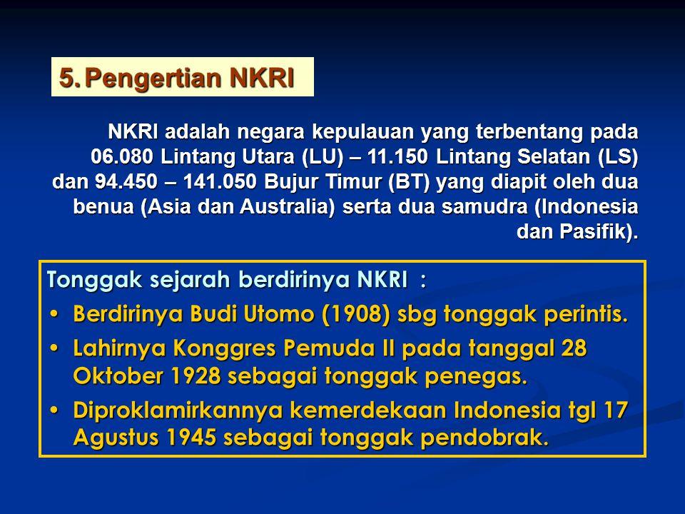 Pengertian NKRI Tonggak sejarah berdirinya NKRI :