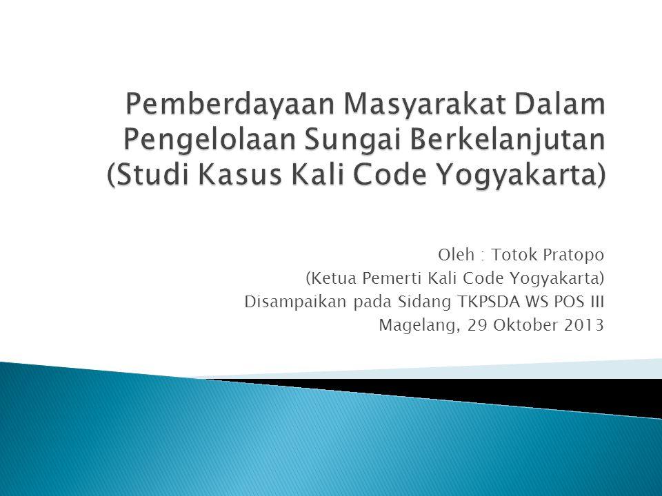 Pemberdayaan Masyarakat Dalam Pengelolaan Sungai Berkelanjutan (Studi Kasus Kali Code Yogyakarta)
