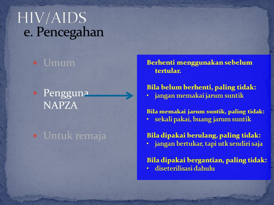 HIV/AIDS e. Pencegahan Umum Pengguna NAPZA Untuk remaja