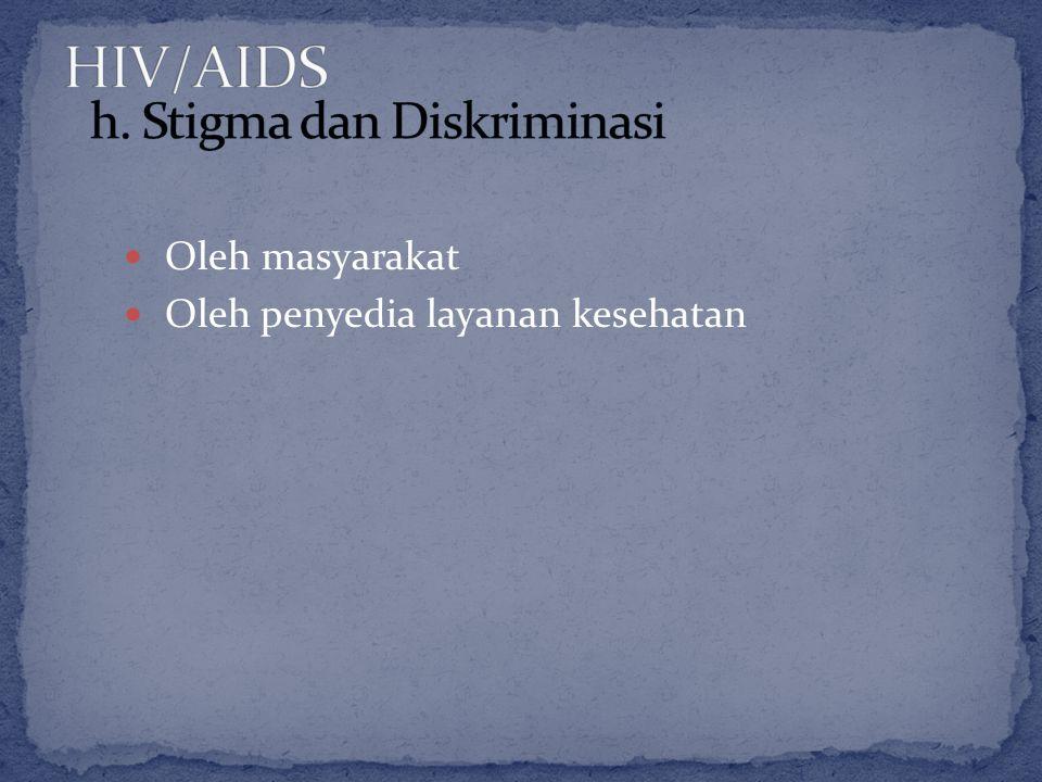 HIV/AIDS h. Stigma dan Diskriminasi