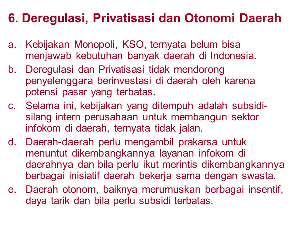 6. Deregulasi, Privatisasi dan Otonomi Daerah