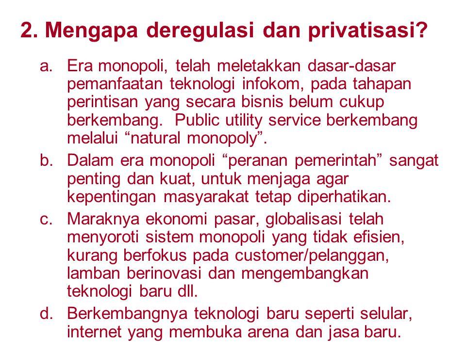 2. Mengapa deregulasi dan privatisasi