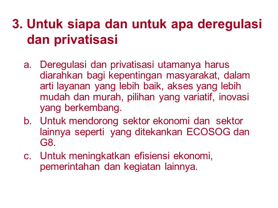 3. Untuk siapa dan untuk apa deregulasi dan privatisasi