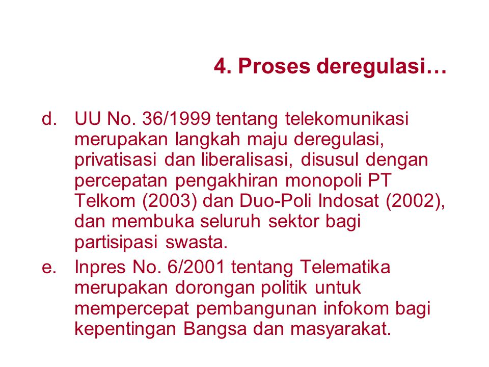 4. Proses deregulasi…