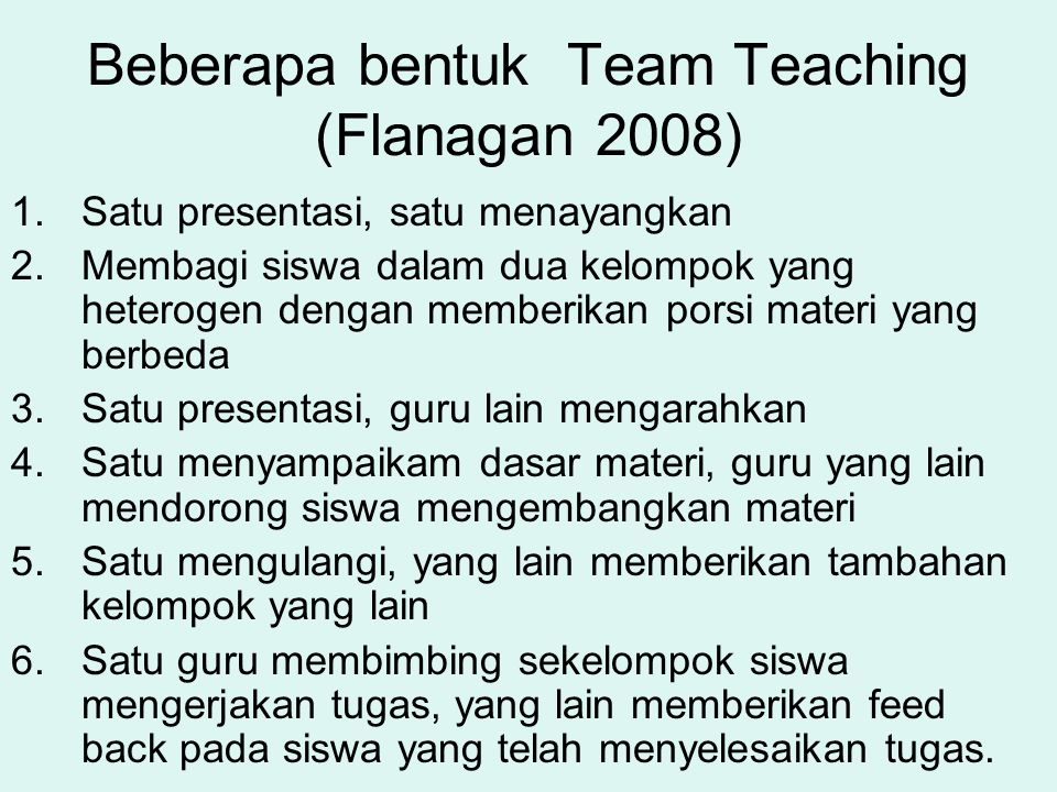 Beberapa bentuk Team Teaching (Flanagan 2008)