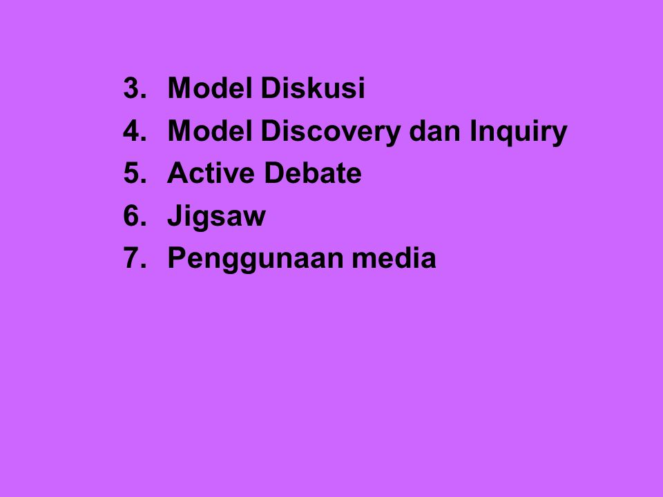 Model Diskusi Model Discovery dan Inquiry Active Debate Jigsaw Penggunaan media