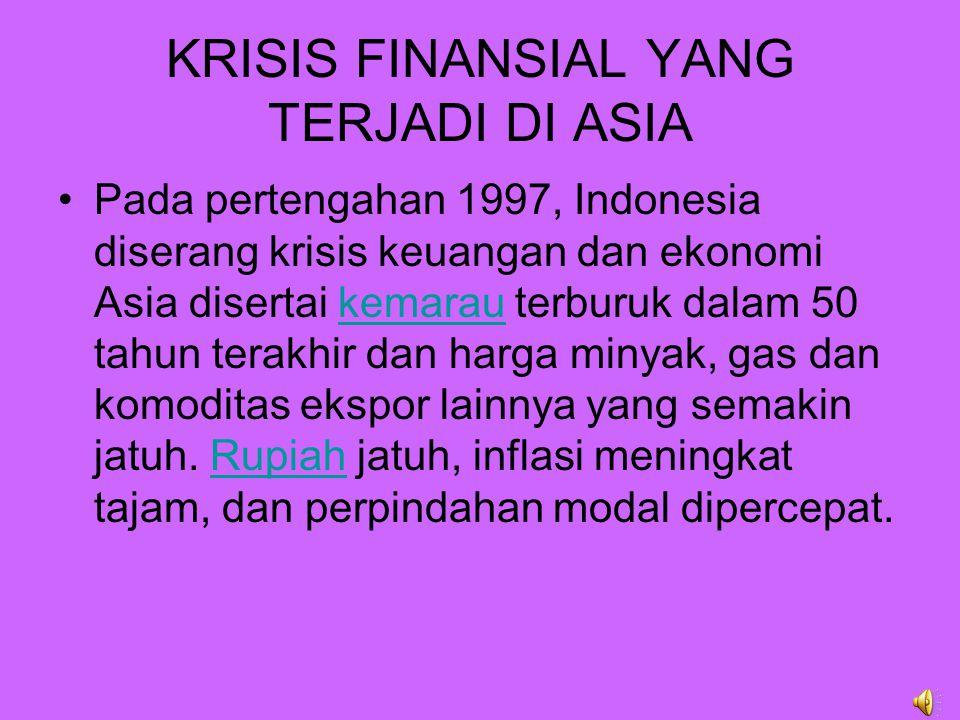 KRISIS FINANSIAL YANG TERJADI DI ASIA
