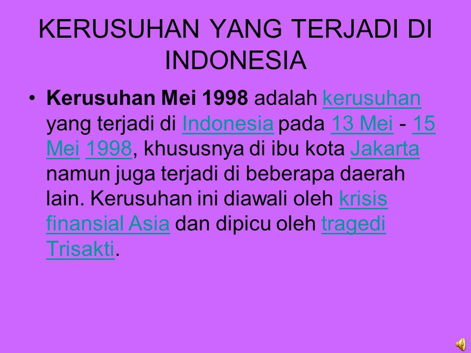 KERUSUHAN YANG TERJADI DI INDONESIA