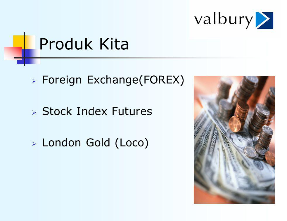 Produk Kita Foreign Exchange(FOREX) Stock Index Futures