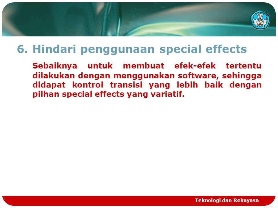 Hindari penggunaan special effects
