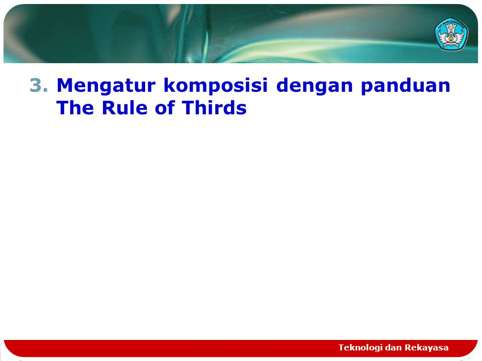 Mengatur komposisi dengan panduan The Rule of Thirds