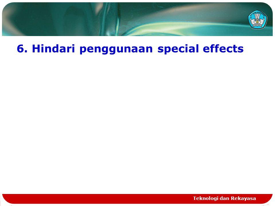 6. Hindari penggunaan special effects
