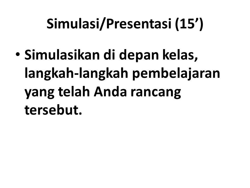 Simulasi/Presentasi (15')