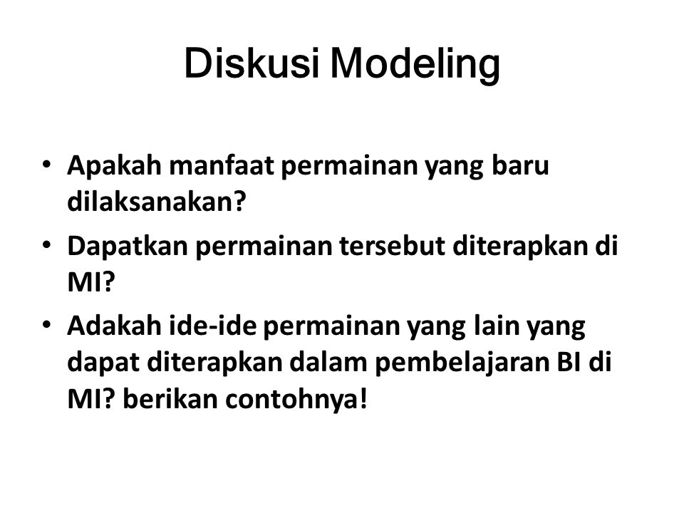Diskusi Modeling Apakah manfaat permainan yang baru dilaksanakan