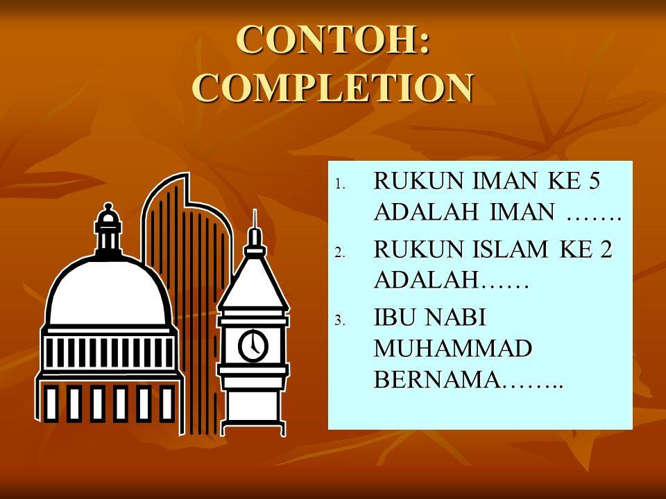 CONTOH: COMPLETION RUKUN IMAN KE 5 ADALAH IMAN …….