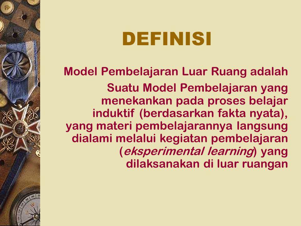 DEFINISI Model Pembelajaran Luar Ruang adalah