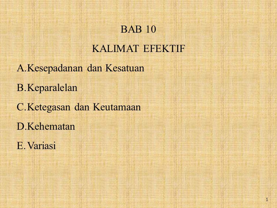 BAB 10 KALIMAT EFEKTIF. Kesepadanan dan Kesatuan. Keparalelan. Ketegasan dan Keutamaan. Kehematan.