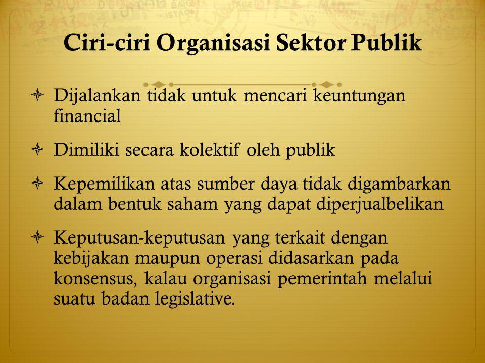 Ciri-ciri Organisasi Sektor Publik