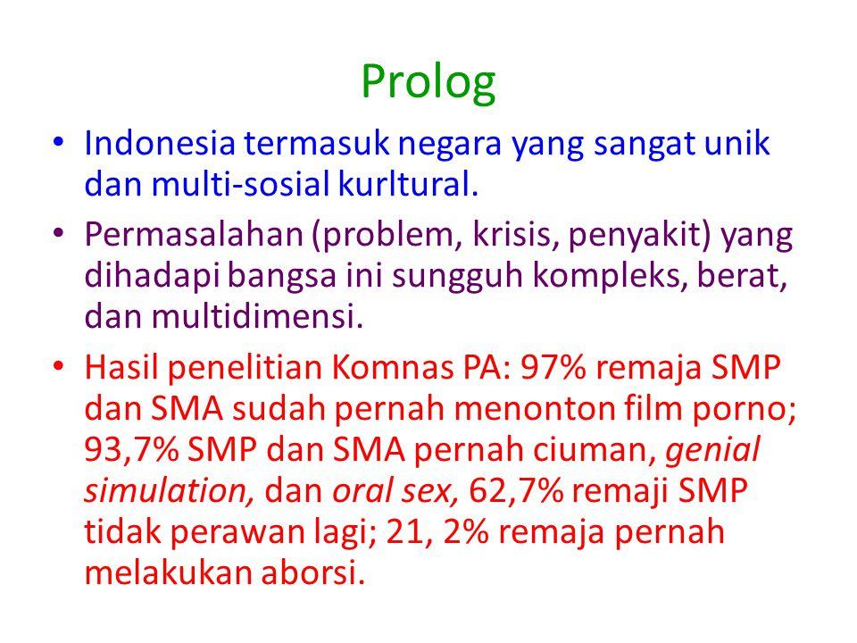 Prolog Indonesia termasuk negara yang sangat unik dan multi-sosial kurltural.