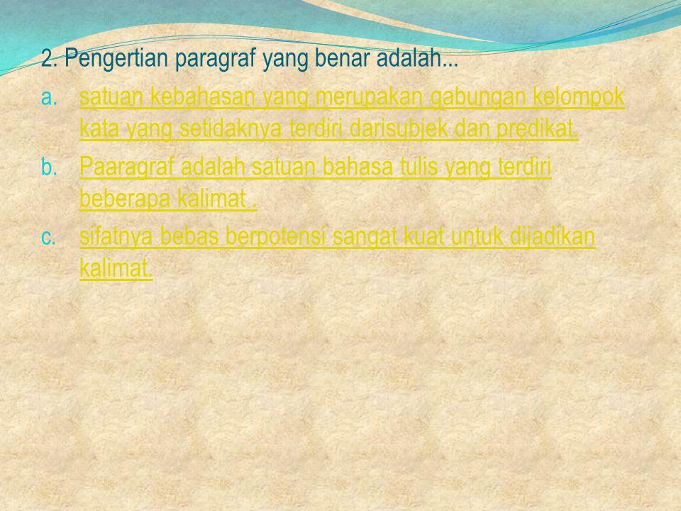 Paaragraf adalah satuan bahasa tulis yang terdiri beberapa kalimat .