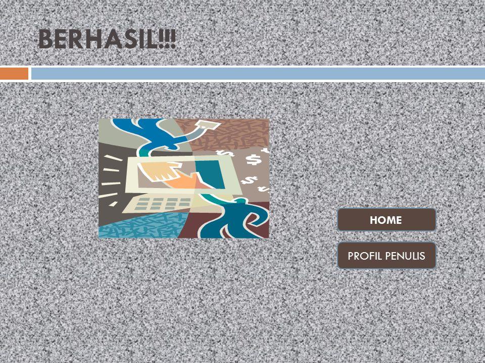 BERHASIL!!! HOME PROFIL PENULIS
