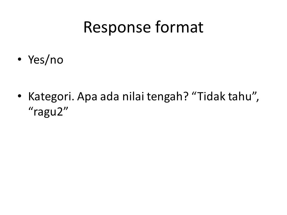 Response format Yes/no
