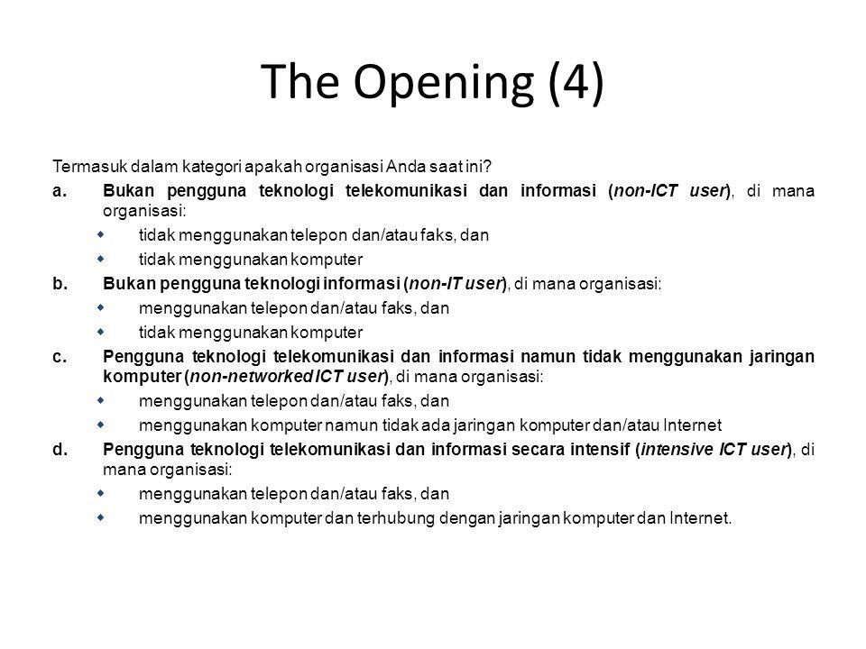 The Opening (4) Termasuk dalam kategori apakah organisasi Anda saat ini