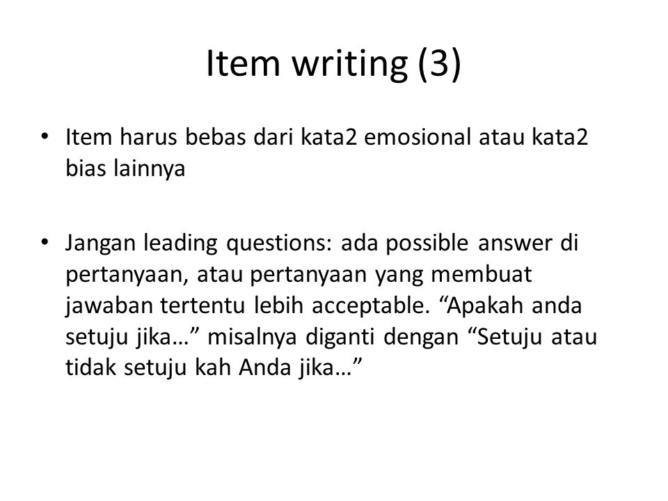Item writing (3) Item harus bebas dari kata2 emosional atau kata2 bias lainnya.