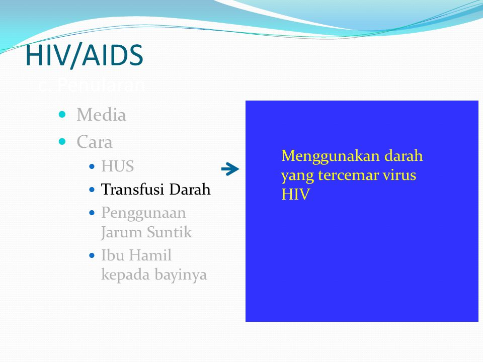 HIV/AIDS c. Penularan Media Cara