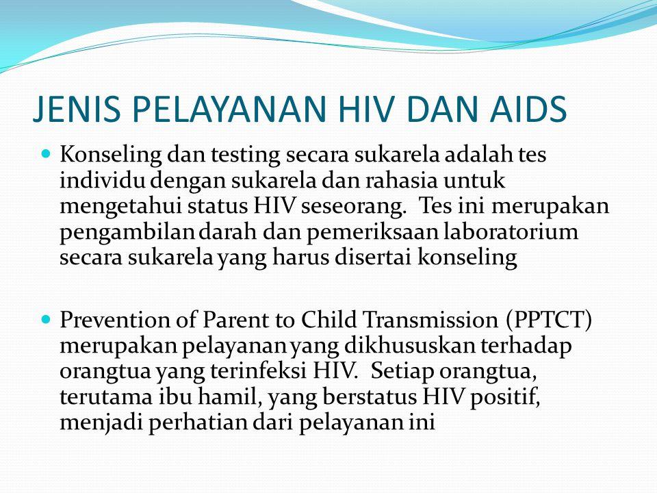 JENIS PELAYANAN HIV DAN AIDS