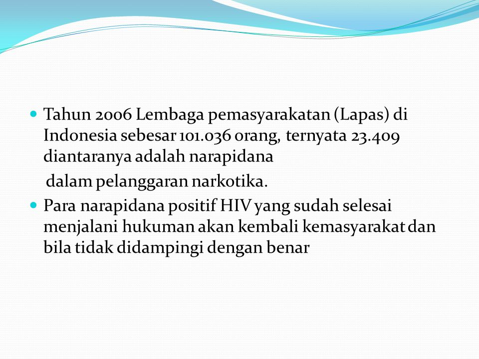 Tahun 2006 Lembaga pemasyarakatan (Lapas) di Indonesia sebesar 101