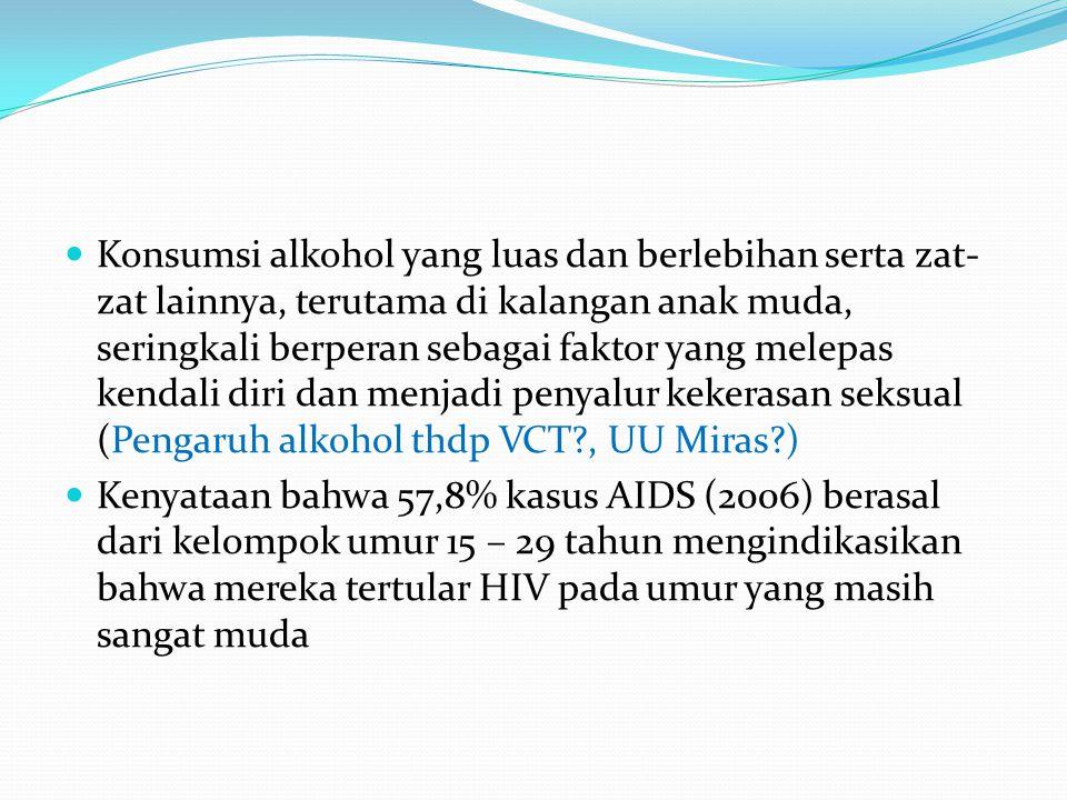Konsumsi alkohol yang luas dan berlebihan serta zat-zat lainnya, terutama di kalangan anak muda, seringkali berperan sebagai faktor yang melepas kendali diri dan menjadi penyalur kekerasan seksual (Pengaruh alkohol thdp VCT , UU Miras )