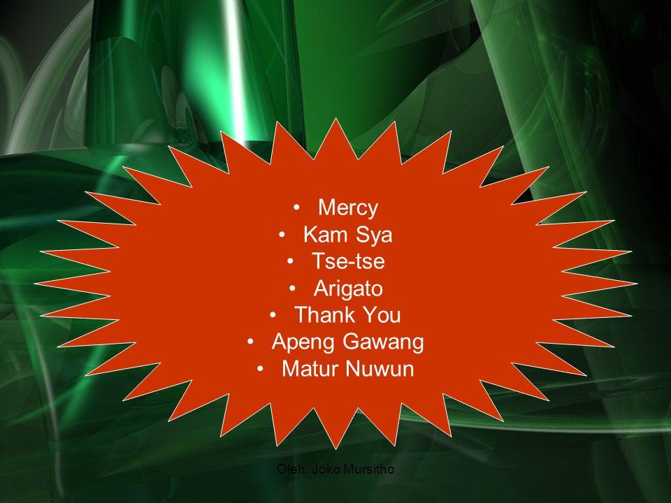 Mercy Kam Sya Tse-tse Arigato Thank You Apeng Gawang Matur Nuwun