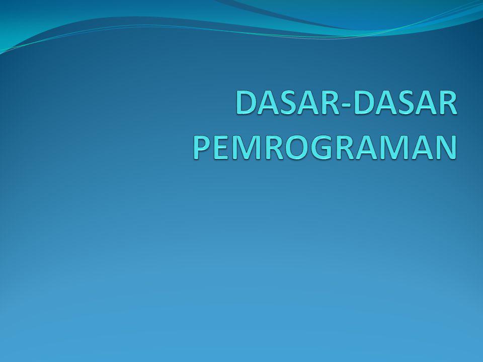 DASAR-DASAR PEMROGRAMAN