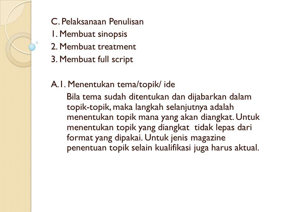C. Pelaksanaan Penulisan