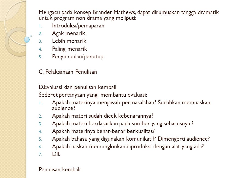 Mengacu pada konsep Brander Mathews, dapat dirumuskan tangga dramatik untuk program non drama yang meliputi: