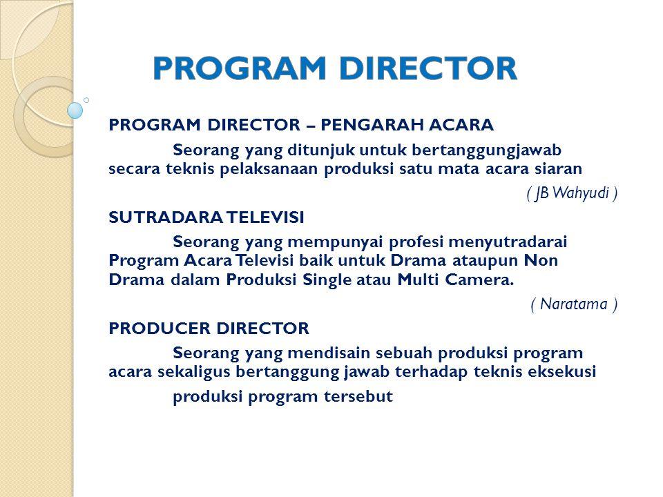 PROGRAM DIRECTOR PROGRAM DIRECTOR – PENGARAH ACARA